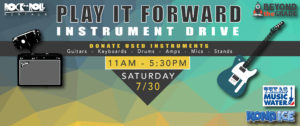 Play it Forward!  Instrument Drive on July 30th