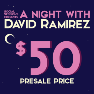 David Ramirez/Social Sessions Concert for BtG